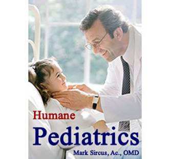 Humane Pediatrics e-Book - Mark Sircus, Ac., OMD