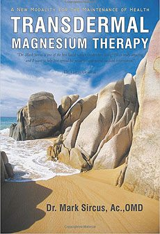 Transdermal Magnesium Theraphy Book by Dr. Mark Sircus